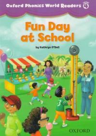 Oxford Phonics World Readers 4: Fun Day at School