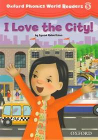 Oxford Phonics World Readers 5: I Love the City!