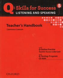 Q: Skills for Success 5. Listening and Speaking: Teahcer's Handbook with Q Online Practice Teacher Access Code Card and Q Testing Program CD-ROM