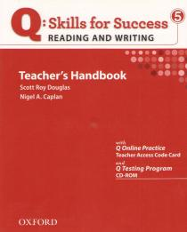 Q: Skills for Success 5. Reading and Writing: Teacher's Handbook with Q Online Practice Teacher Access Code Card and Q Testing Program CD-ROM
