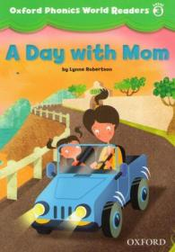 Oxford Phonics World Readers 3: A Day with Mom!