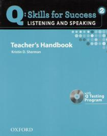 Q: Skills for Success 2. Listening and Speaking: Teacher's Handbook with Q Testing Program