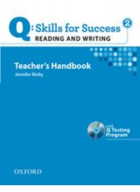 Q: Skills for Success 2. Reading and Writing: Teacher's Handbook with Q Online Practice Teacher Access Code Card and Q Testing Program CD-ROM