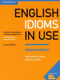 English Idioms in Use. Intermediate. Second Edition